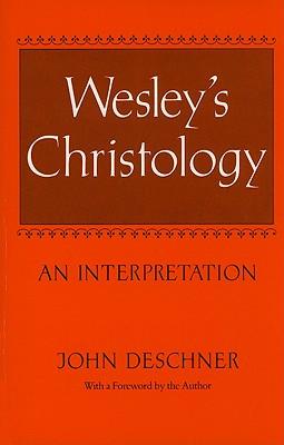 Wesley's Christology: An Interpretation -