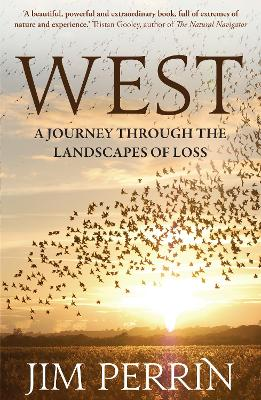 West: A Journey Through the Landscapes of Loss - Perrin, Jim