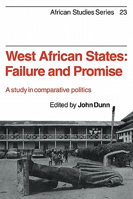 West African States: Failure and Promise: A Study in Comparative Politics - Dunn, John (Editor), and Anderson, David (Editor), and Brown, Carolyn (Editor)