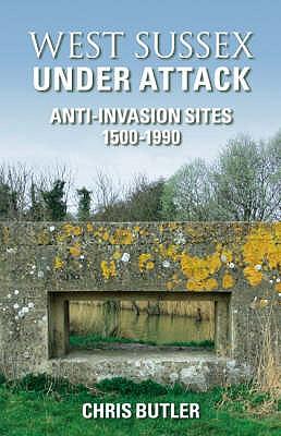 West Sussex Under Attack - Butler, Chris