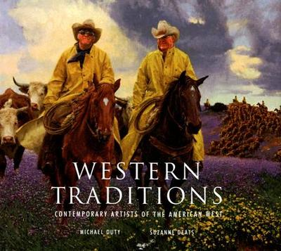 Western Traditions: Contemporary Artists of the American West - Duty, Michael, and Deats, Suzanne