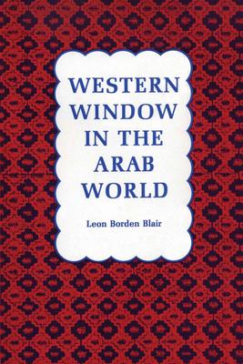 Western Window in the Arab World - Blair, Leon Borden