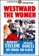 Westward the Women - William Wellman