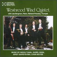 Westwood Wind Quintet Play Dahl, Husa... - David Atkins (clarinet); David Muller (bassoon); John Barcellona (flute); Joseph Meyer (horn); Lisa Bergman (piano);...