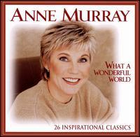 What a Wonderful World: 26 Inspirational Classics - Anne Murray