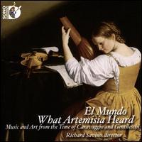What Artemisia Heard - Adam Cockerham (theorbo); Adam Cockerham (guitar); Adam LaMotte (violin); Céline Ricci (soprano); Cheryl Ann Fulton (harp);...