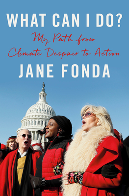 What Can I Do?: My Path from Climate Despair to Action - Fonda, Jane