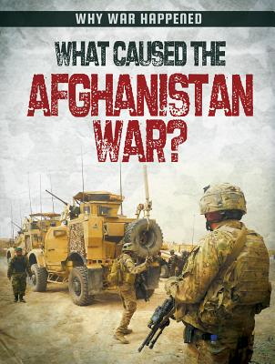 What Caused the Afghanistan War? - Levete, Sarah