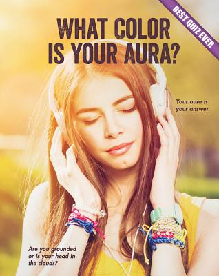 What Color Is Your Aura? - Rowe, Brooke