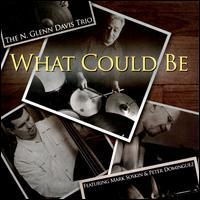 What Could Be - The N. Glenn Davis Trio
