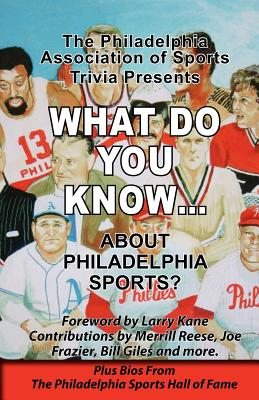 What Do You Know about Philadelphia Sports? - Reilly, William John, and Carroll, Jack, and Beavers, Cary