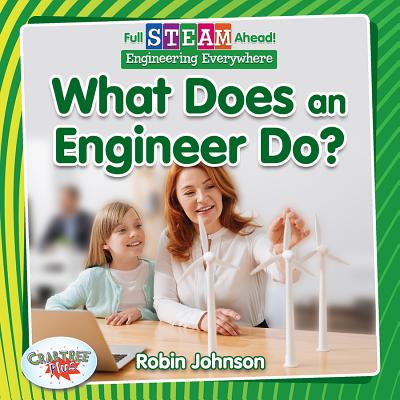 What Does an Engineer Do? - Johnson, Robin