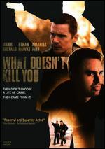 What Doesn't Kill You - Brian Goodman
