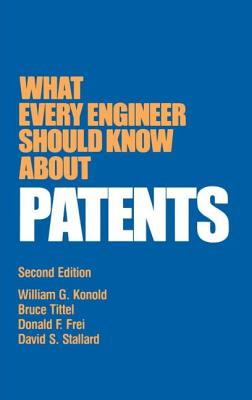 What Every Engineer Should Know about Patents - Konold
