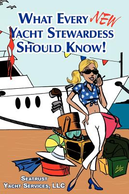 What Every New Yacht Stewardess Should Know! - Seatrust Yacht Services LLC, and LLC, Seatrust Yacht Services