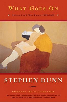 What Goes on: Selected & New Poems 1995-2009 - Dunn, Stephen