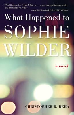What Happened to Sophie Wilder - Beha, Christopher R