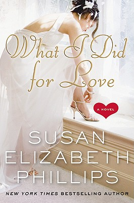 What I Did for Love - Phillips, Susan Elizabeth