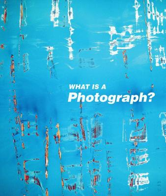 What is a Photograph? - Squiers, Carol