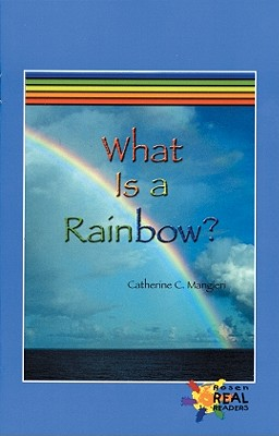 What Is a Rainbow? - Mangieri, Catherine C