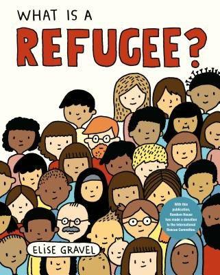 What Is a Refugee? - Gravel, Elise