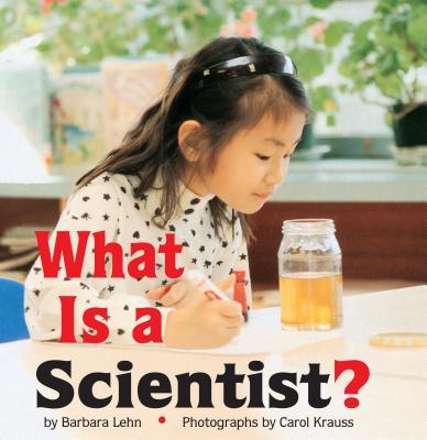 What Is a Scientist ? - Lehn, Barbara