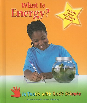 What Is Energy?: Exploring Science with Hands-On Activities - Spilsbury, Richard