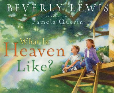 What Is Heaven Like? - Lewis, Beverly