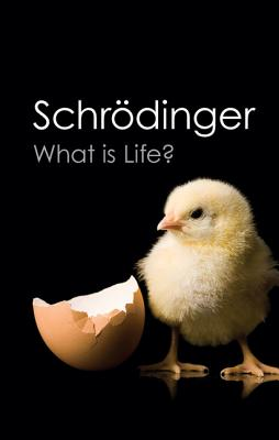 What is Life? (Canto Classics) - Schrodinger, Erwin, and Penrose, Roger (Foreword by)
