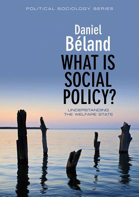 What Is Social Policy? - Beland, Daniel