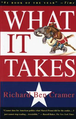 What It Takes: The Way to the White House - Cramer, Richard Ben