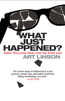 What Just Happened? - Linson, Art, and Rinaldi, Karen (Editor)