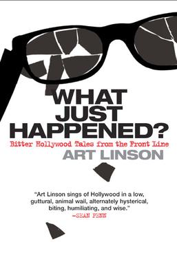 What Just Happened? - Linson, Art, and Rinaldi, Karen (Editor)