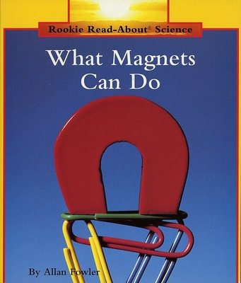 What Magnets Can Do - Fowler, Allan