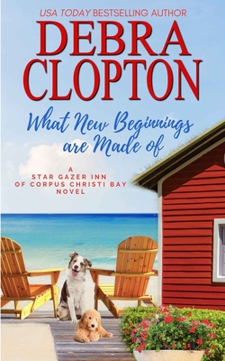 What New Beginnings Are Made Of - Clopton, Debra