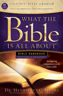 What the Bible Is All about NIV: Bible Handbook - Mears, Henrietta