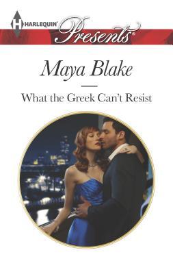 What the Greek Can't Resist - Blake, Maya