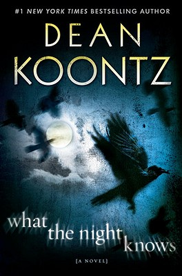 What the Night Knows - Koontz, Dean R