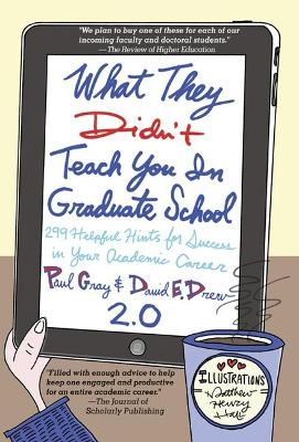 What They Didn't Teach You in Graduate School - Gray, Paul, and Drew, David E, Mr., and Richlin, Laurie (Foreword by), and Upham, Steadman (Foreword by)