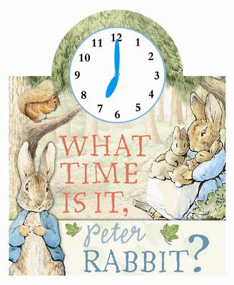 What Time Is It, Peter Rabbit? - Frederick Warne & Co, and Potter, Beatrix