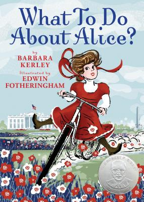 What to Do about Alice? - Kerley, Barbara