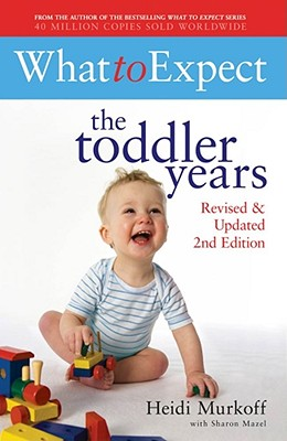 What to Expect: The Toddler Years - Murkoff, Heidi E., and Mazel, Sharon