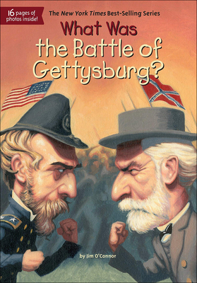 What Was the Battle of Gettysburg? - O'Connor, Jim