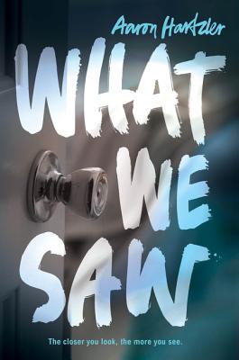What We Saw - Hartzler, Aaron