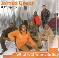 What Will Your Life Say - James Grear & Company