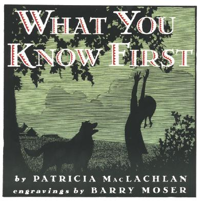 What You Know First - MacLachlan, Patricia