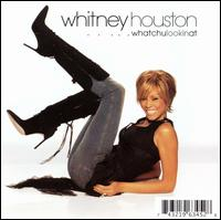 Whatchulookinat - Whitney Houston