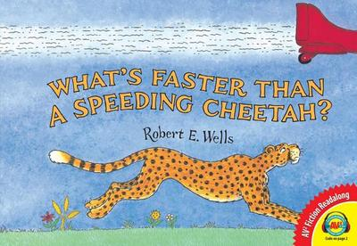 What's Faster Than a Speeding Cheetah? - Wells, Robert E
