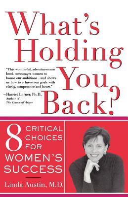 What's Holding You Back? Eight Critical Choices for Women's Success - Austin, Linda Gong