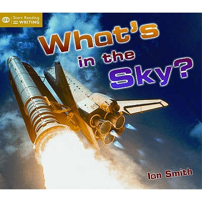 What's in the Sky? - Smith, Ian